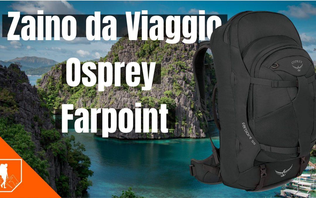 Zaino da Viaggio Osprey  Farpoint e Farview 55 & 70 Litri