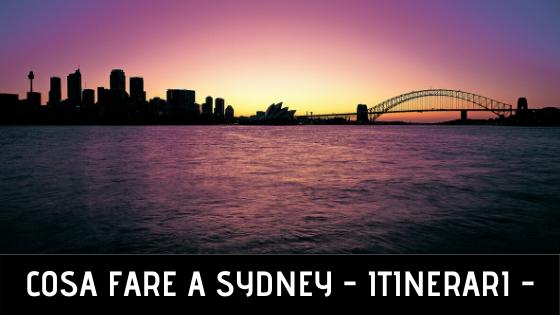 Cosa vedere a Sydney - Itinerari: