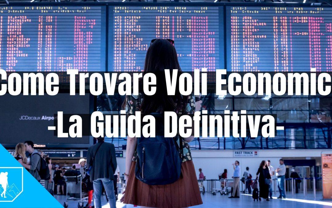 Come Trovare Voli Economici | La Guida Definitiva