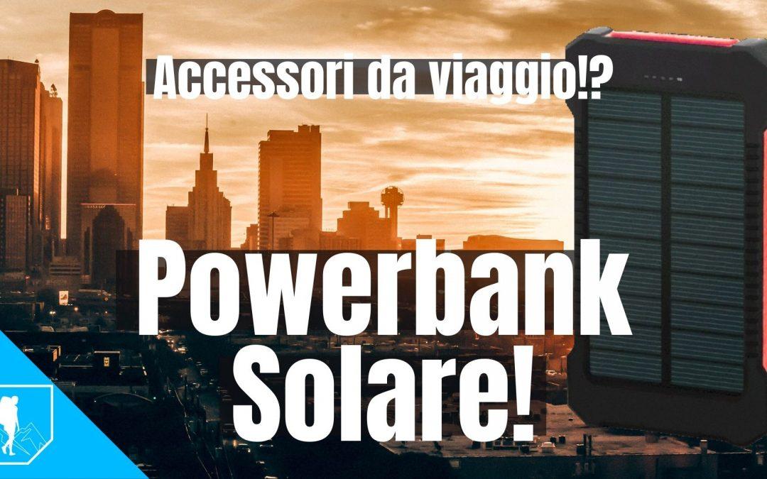 Power bank Solare da Viaggio!?