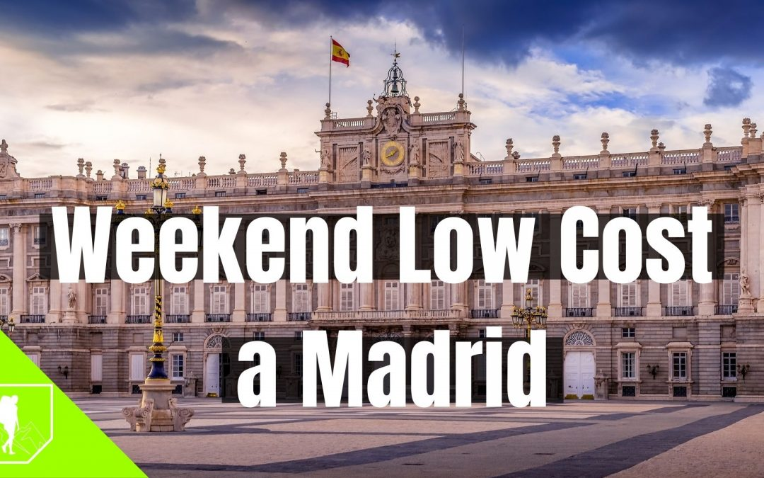 Weekend a Madrid low cost